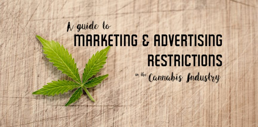 A Guide to Marketing and Advertising Restrictions in the Cannabis Industry