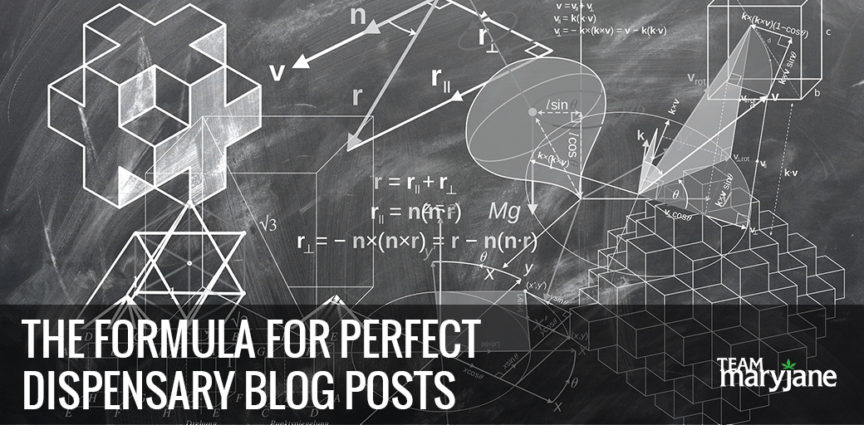 Your Content Sucks! Here's the Formula for the Perfect Dispensary Blog Post
