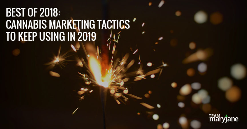 Best of 2018: Cannabis Marketing Tactics to Keep Using in 2019